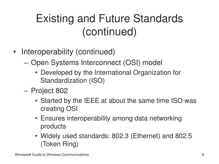 Existing and Future Standards (continued)