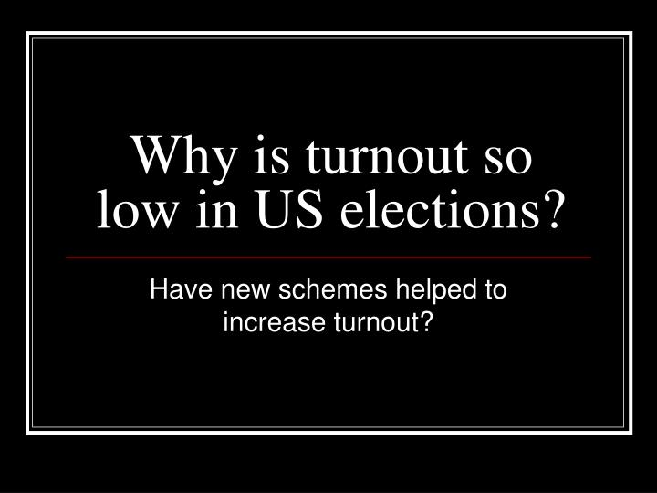 why is turnout so low in us elections n.