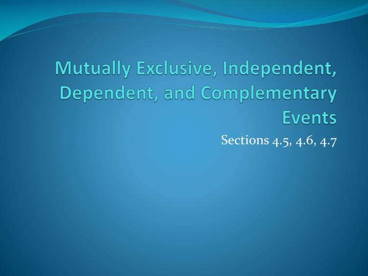 mutually exclusive independent dependent and complementary events n.