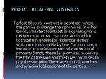 perfect bilateral contracts
