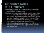 the subject matter of the contract