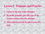 lesson 9 dialogue and practice