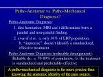 patho anatomic vs patho mechanical diagnosis
