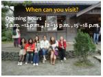when can you visit