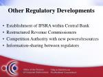 other regulatory developments