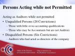 persons acting while not permitted1