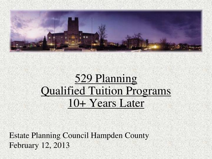 529 planning qualified tuition programs 10 years later n.