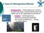 2 types of heterogeneous mixtures