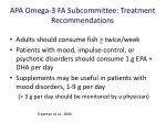 apa omega 3 fa subcommittee treatment recommendations1