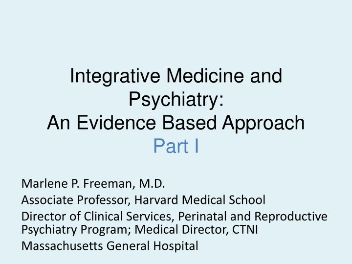integrative medicine and psychiatry an evidence based approach part i n.