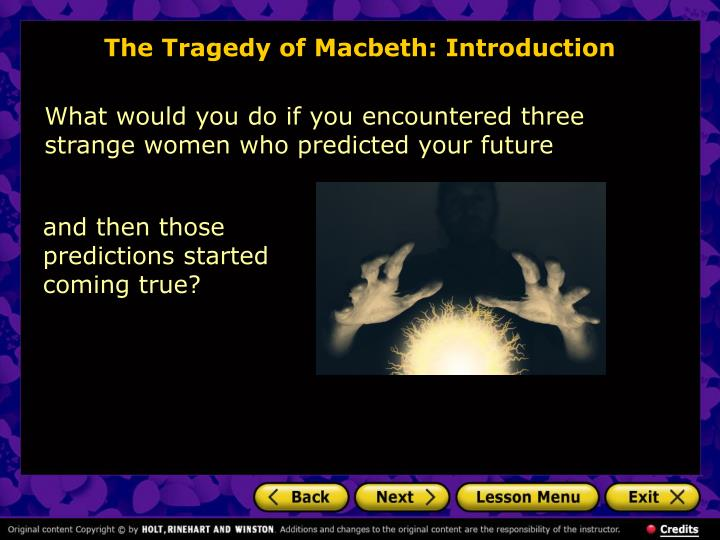 a review of the tragedy of macbeth by william shakespeare The tragedy play macbeth, written by william shakespeare is a horrifying description of life of a man who is himself responsible for his doom written in a renn.