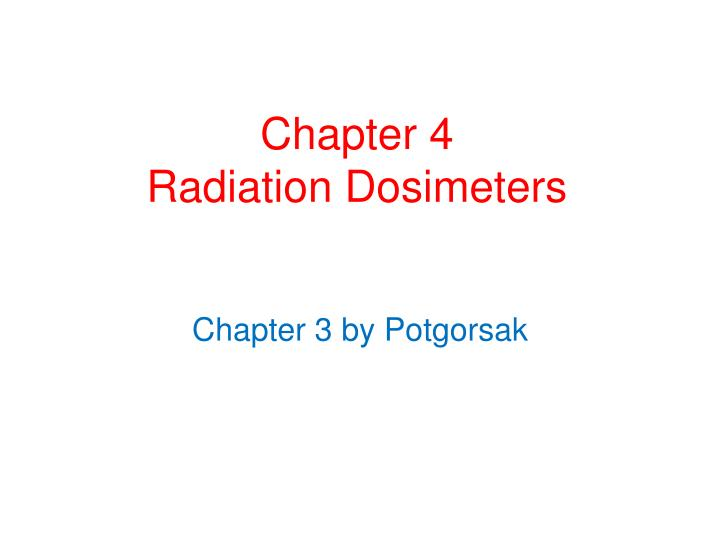 chapter 4 radiation dosimeters n.