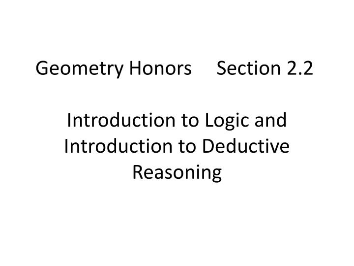 geometry honors section 2 2 introduction to logic and introduction to deductive reasoning n.