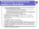 programming constructs not present in visual basic