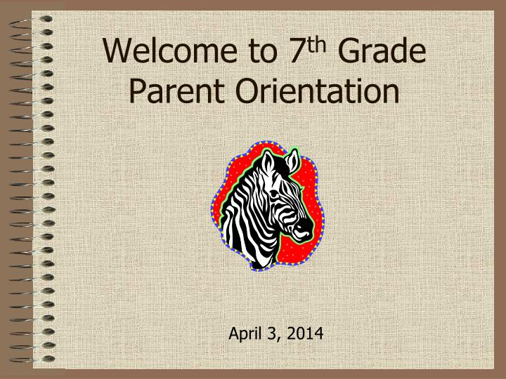 welcome to 7 th grade parent orientation n.