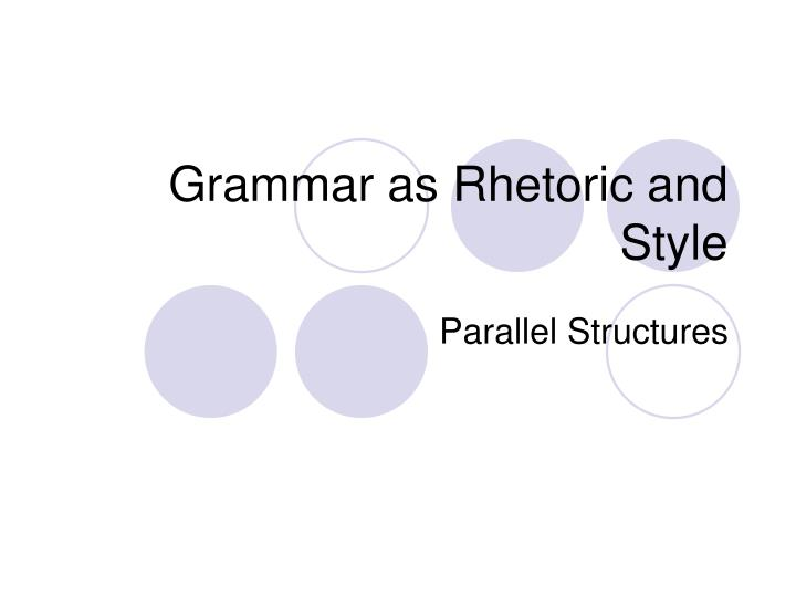 grammar as rhetoric and style n.