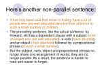 here s another non parallel sentence