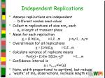 independent replications