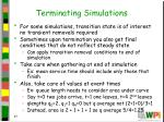 terminating simulations