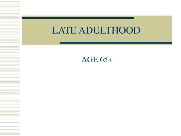 late adulthood n.