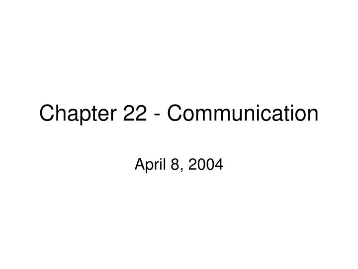 chapter 22 communication n.