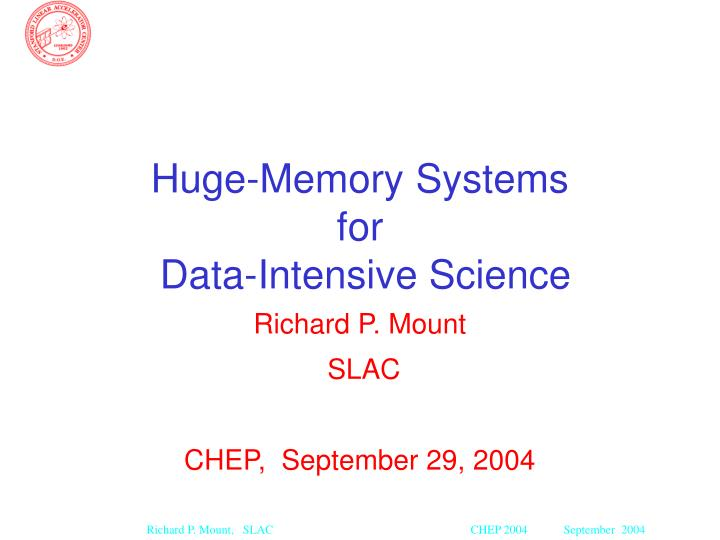 huge memory systems for data intensive science n.