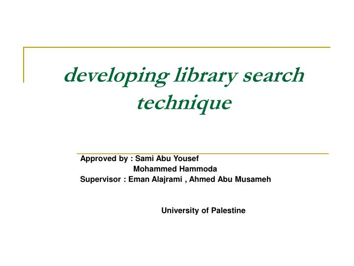 developing library search technique n.