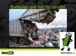 batteries are not for landfill