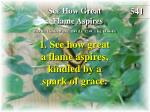 see how great a flame aspires verse 1