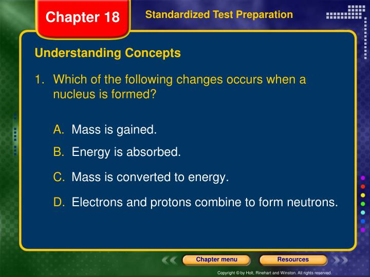 1. Which of the following changes occurs when a nucleus is formed?