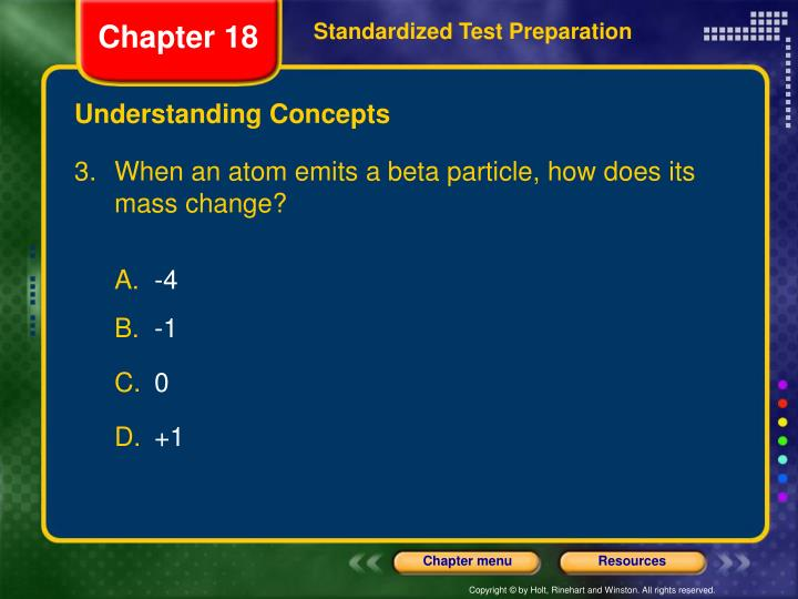 3. When an atom emits a beta particle, how does its mass change?