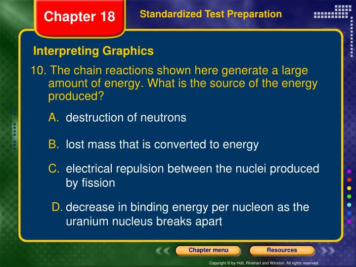 10. The chain reactions shown here generate a large amount of energy. What is the source of the energy produced?