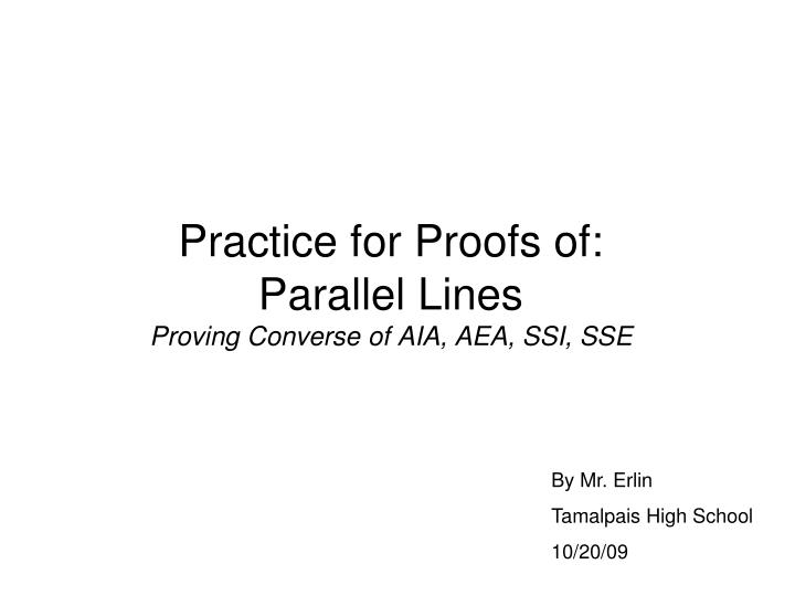 practice for proofs of parallel lines proving converse of aia aea ssi sse n.