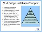 vla bridge installation support