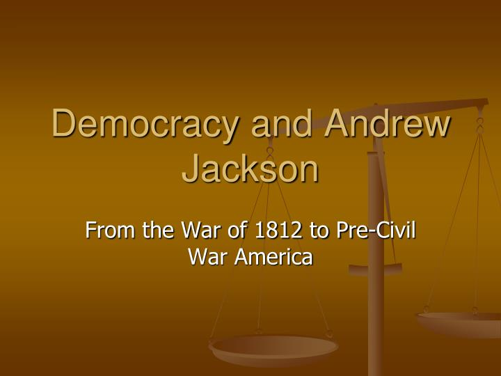 democracy and andrew jackson n.