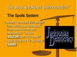 so was jackson democratic