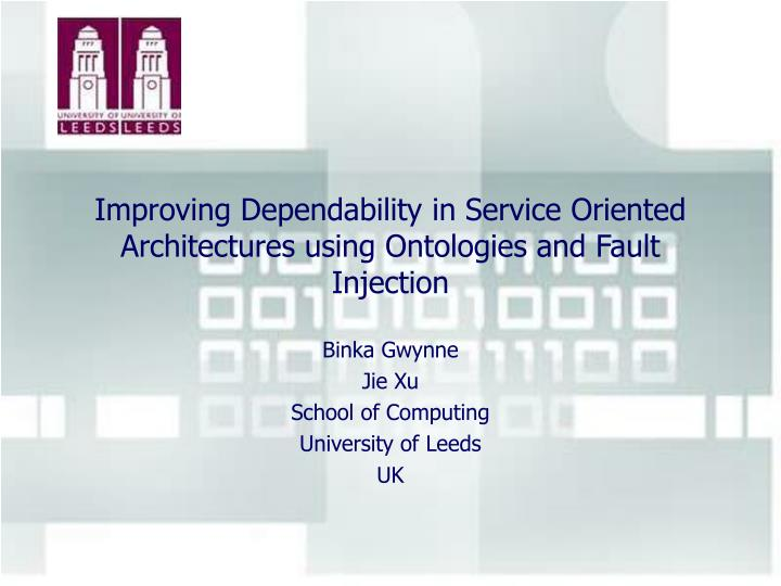 improving dependability in service oriented architectures using ontologies and fault injection n.