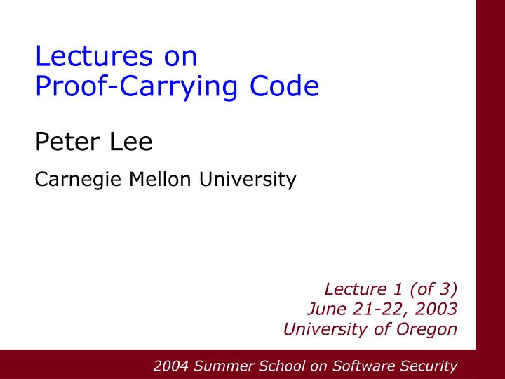 lectures on proof carrying code peter lee carnegie mellon university n.