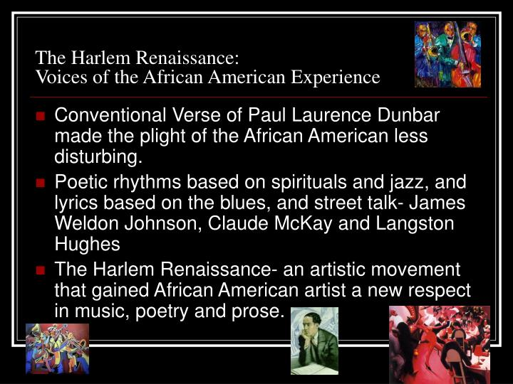 the harlem renaissance an american experience essay The harlem renaissance essay - the harlem renaissance, a cultural movement that began in the 1920s, brought an excitement and a new found freedom and voice to african-americans who had been silent and oppressed for a long time.