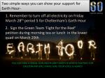 1 remember to turn off all electricity on friday march 28 th period 5 for cheltenham s earth hour