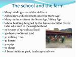 the school and the farm