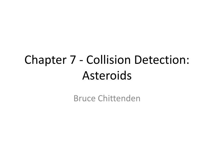 chapter 7 collision detection asteroids n.
