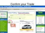confirm your trade