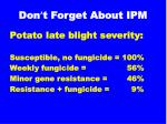 don t forget about ipm