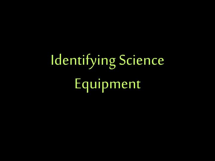 identifying science equipment n.