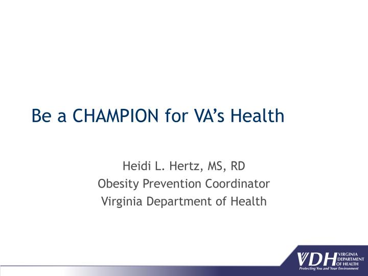 be a champion for va s health n.