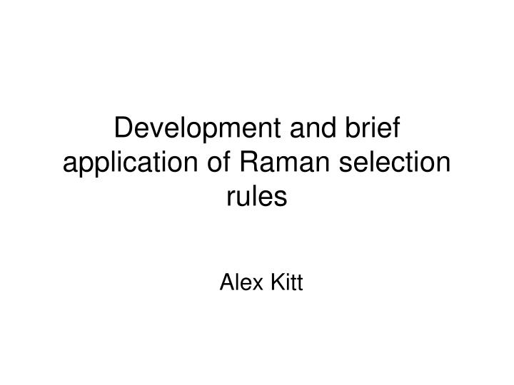 development and brief application of raman selection rules n.