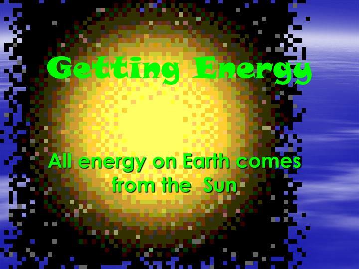 Getting Energy