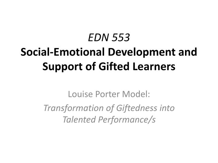 edn 553 social emotional development and support of gifted learners n.