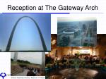 reception at the gateway arch